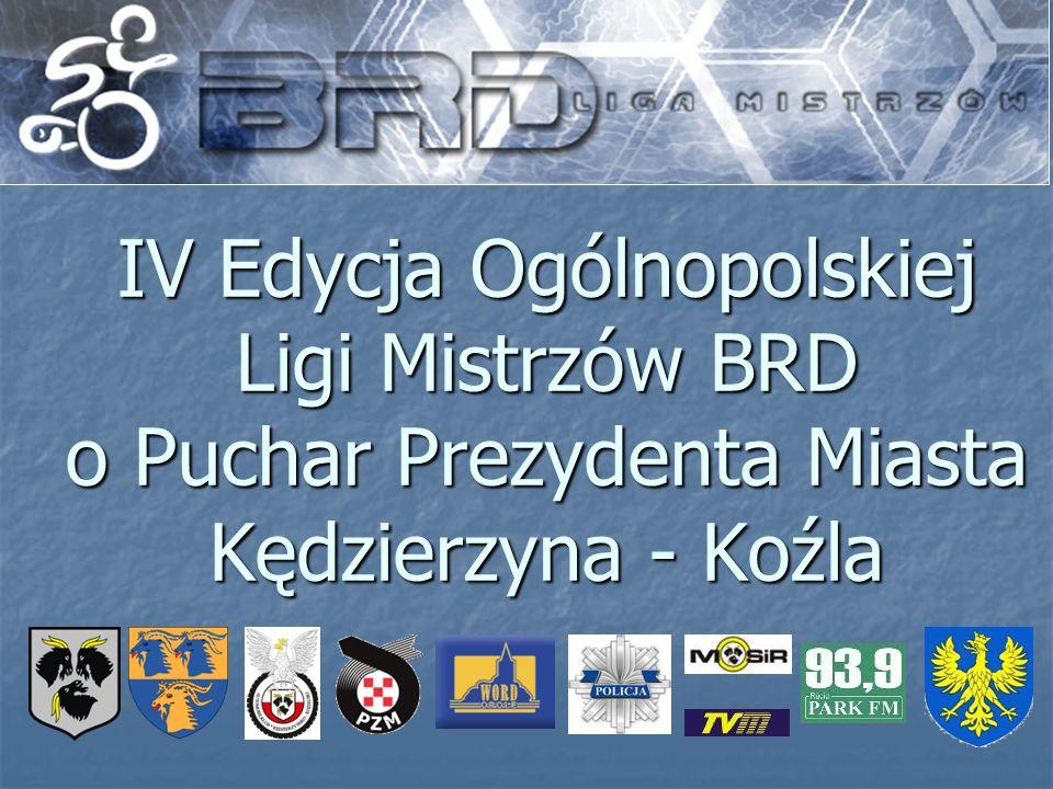 IV Edycja Ogólnopolskiej Ligi Mistrzów BRD o Puchar Prezydenta Miasta Kędzierzyna - Koźla