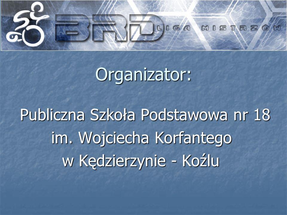 Organizator: Publiczna Szkoła Podstawowa nr 18 im. Wojciecha Korfantego w Kędzierzynie - Koźlu