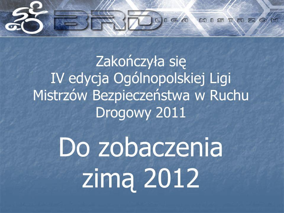 Zakończyła się IV edycja Ogólnopolskiej Ligi Mistrzów Bezpieczeństwa w Ruchu Drogowy 2011 Do zobaczenia zimą 2012