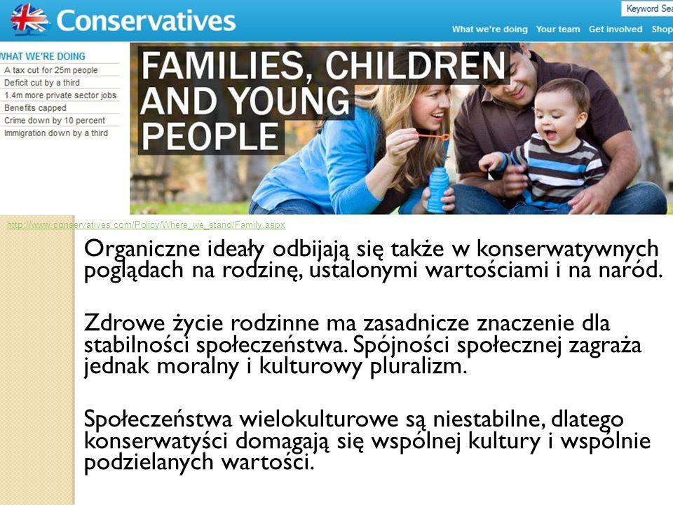 Organiczne ideały odbijają się także w konserwatywnych poglądach na rodzinę, ustalonymi wartościami i na naród. Zdrowe życie rodzinne ma zasadnicze zn