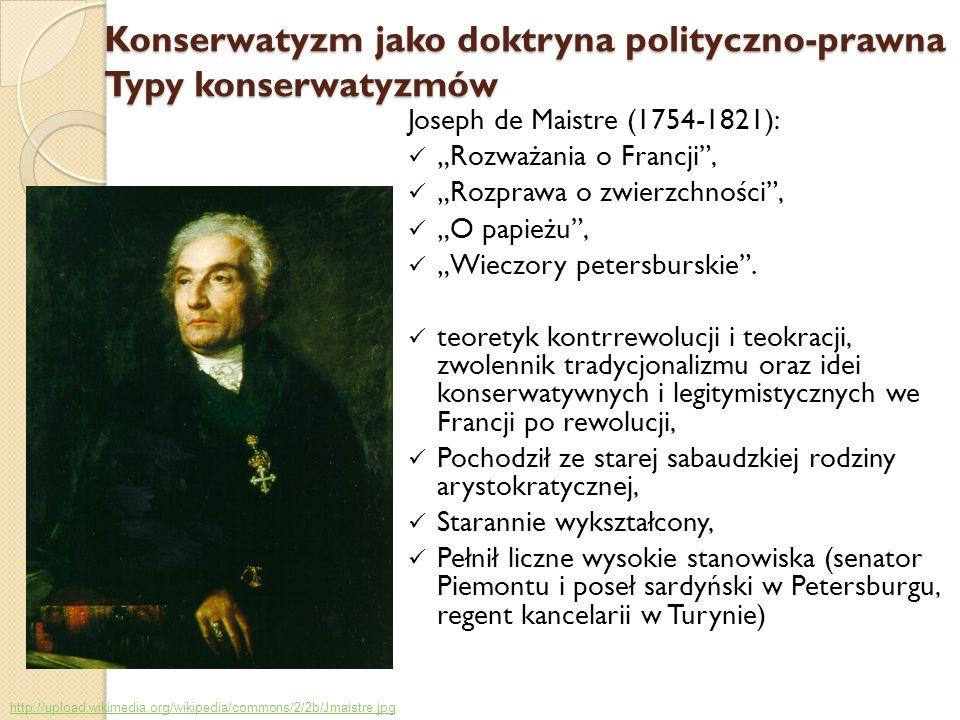 Joseph de Maistre (1754-1821): Rozważania o Francji, Rozprawa o zwierzchności, O papieżu, Wieczory petersburskie. teoretyk kontrrewolucji i teokracji,
