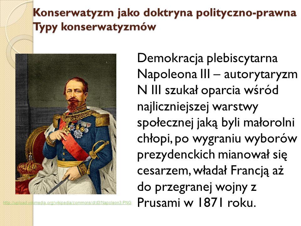 Demokracja plebiscytarna Napoleona III – autorytaryzm N III szukał oparcia wśród najliczniejszej warstwy społecznej jaką byli małorolni chłopi, po wyg