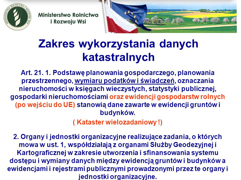 Art. 21. 1. Podstawę planowania gospodarczego, planowania przestrzennego, wymiaru podatków i świadczeń, oznaczania nieruchomości w księgach wieczystyc