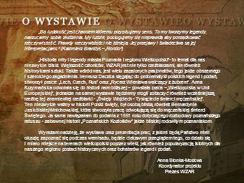 Roman Kosmala Wizytówka Poznania Zawarte są w niej symbole tego co nadaje temu miastu charakter i decyduje o wartości kulturalno-intelektualnej tego miasta.