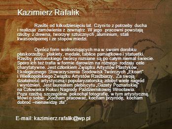 Kazimierz Raba Nasza klasa Instalacja, która porusza wspomnienia każdego z nas. Kamienne głowy –portrety. Jedne wyraźniejsze, inne mgliste, jak wspomn