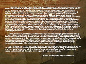 Minęły lata i nastały czasy chrześcijaństwa. Historię rycerza Wieniawy ratującego Dobrawę możemy zobaczyć w płaskorzeźbie Ireneusza Daczki, jak wygląd