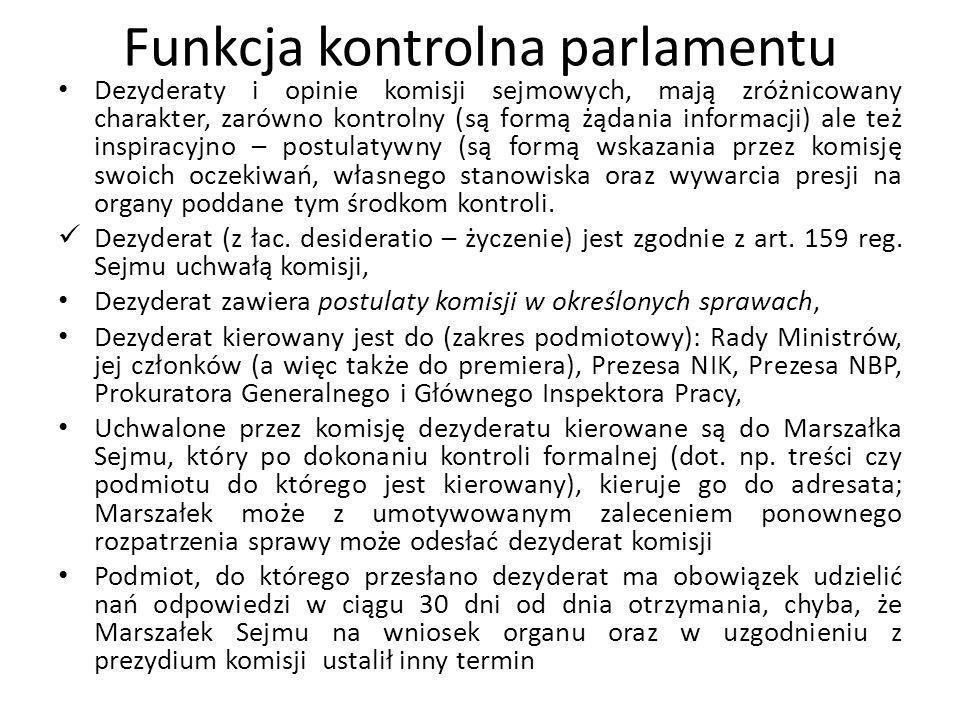 Funkcja kontrolna parlamentu Dezyderaty i opinie komisji sejmowych, mają zróżnicowany charakter, zarówno kontrolny (są formą żądania informacji) ale t