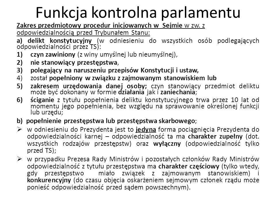 Funkcja kontrolna parlamentu Zakres przedmiotowy procedur inicjowanych w Sejmie w zw. z odpowiedzialnością przed Trybunałem Stanu: a) delikt konstytuc
