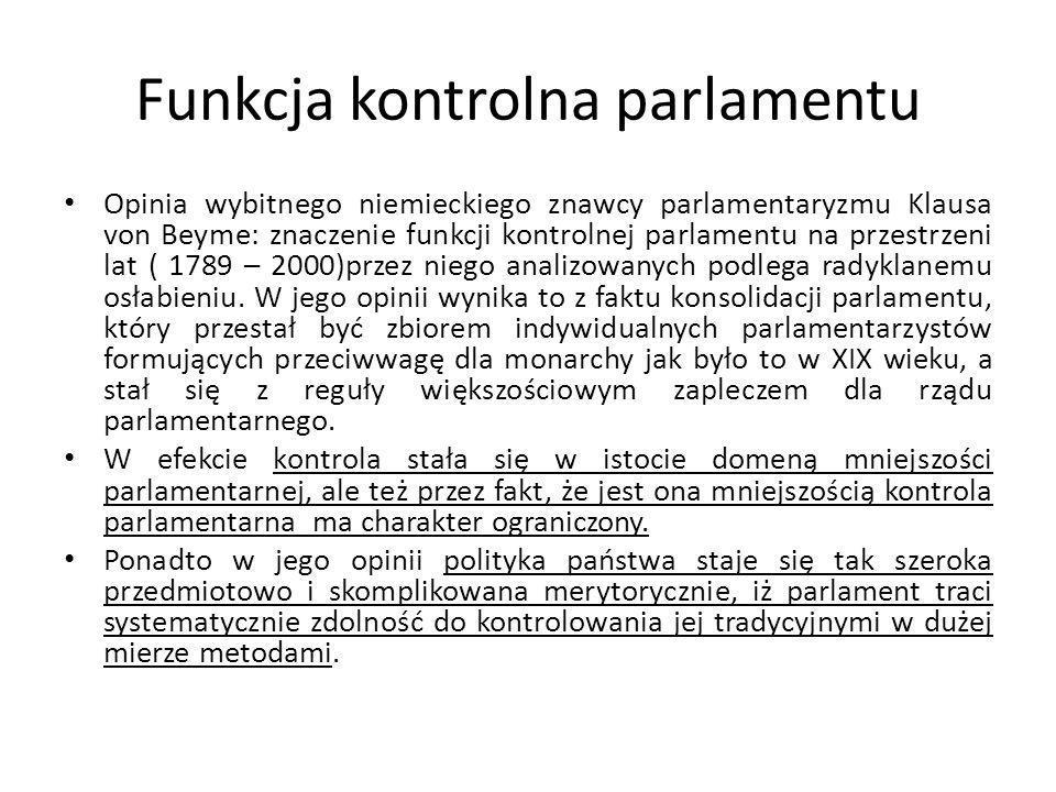 Funkcja kontrolna parlamentu Opinia wybitnego niemieckiego znawcy parlamentaryzmu Klausa von Beyme: znaczenie funkcji kontrolnej parlamentu na przestr