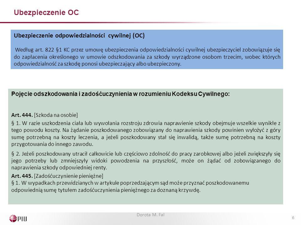 Ubezpieczenie odpowiedzialności cywilnej (OC) Według art. 822 §1 KC przez umowę ubezpieczenia odpowiedzialności cywilnej ubezpieczyciel zobowiązuje si