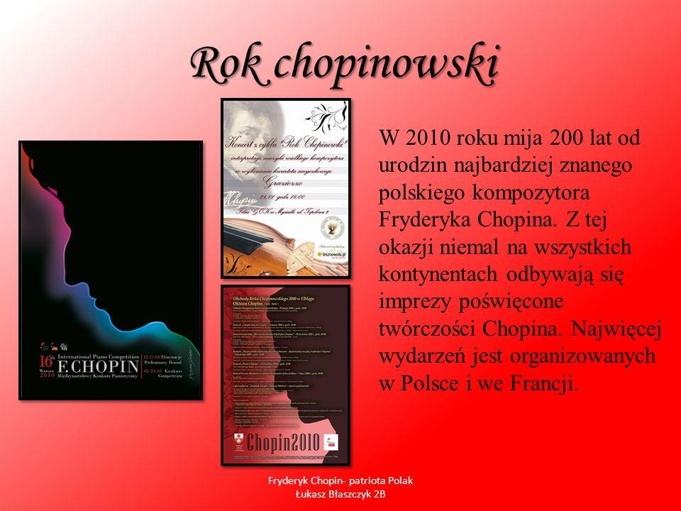Rok chopinowski W 2010 roku mija 200 lat od urodzin najbardziej znanego polskiego kompozytora Fryderyka Chopina. Z tej okazji niemal na wszystkich kon