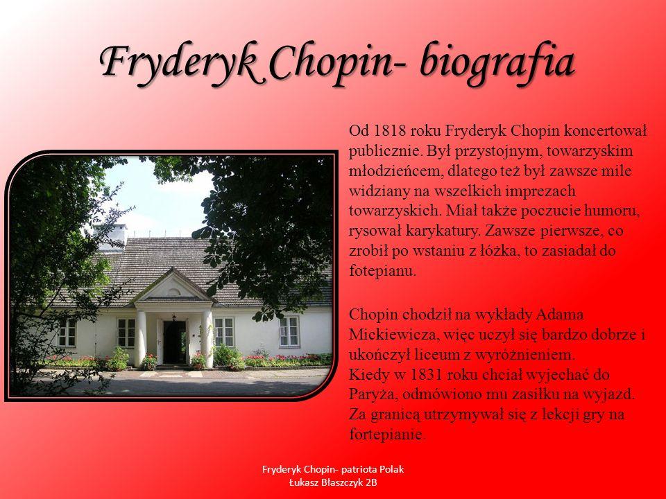 Fryderyk Chopin- biografia Od 1818 roku Fryderyk Chopin koncertował publicznie. Był przystojnym, towarzyskim młodzieńcem, dlatego też był zawsze mile