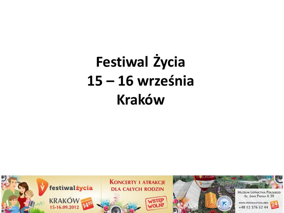 Festiwal Życia 15 – 16 września Kraków