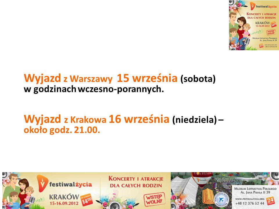 Wyjazd z Warszawy 15 września (sobota) w godzinach wczesno-porannych.
