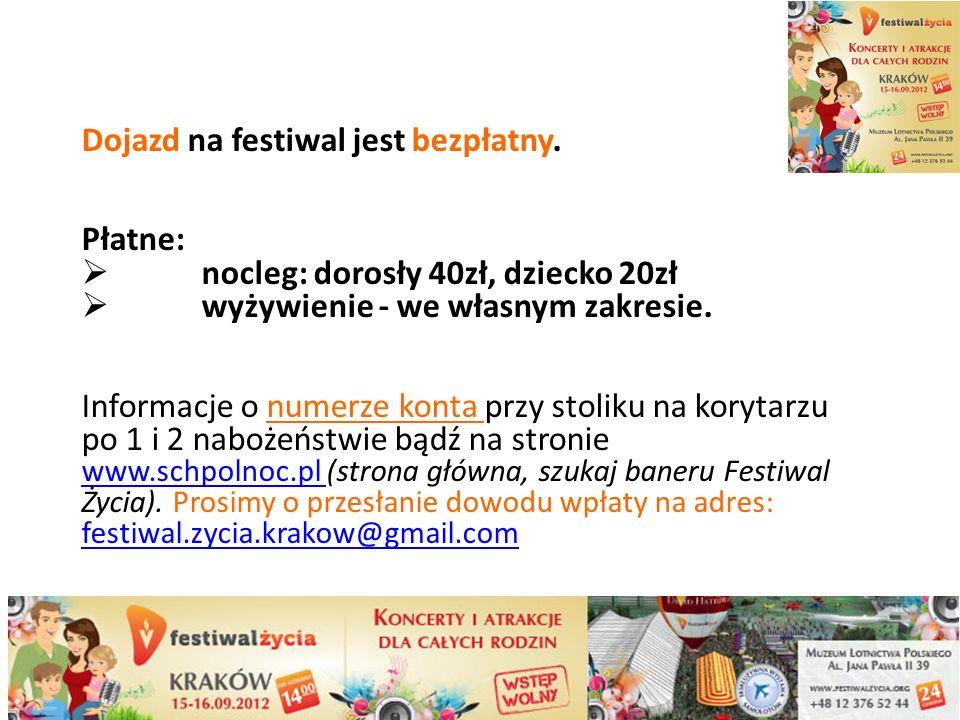 Dojazd na festiwal jest bezpłatny.
