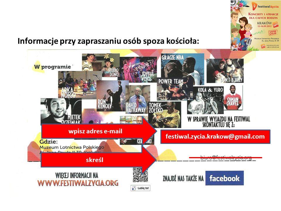 Informacje przy zapraszaniu osób spoza kościoła: festiwal.zycia.krakow@gmail.com wpisz adres e-mail skreśl