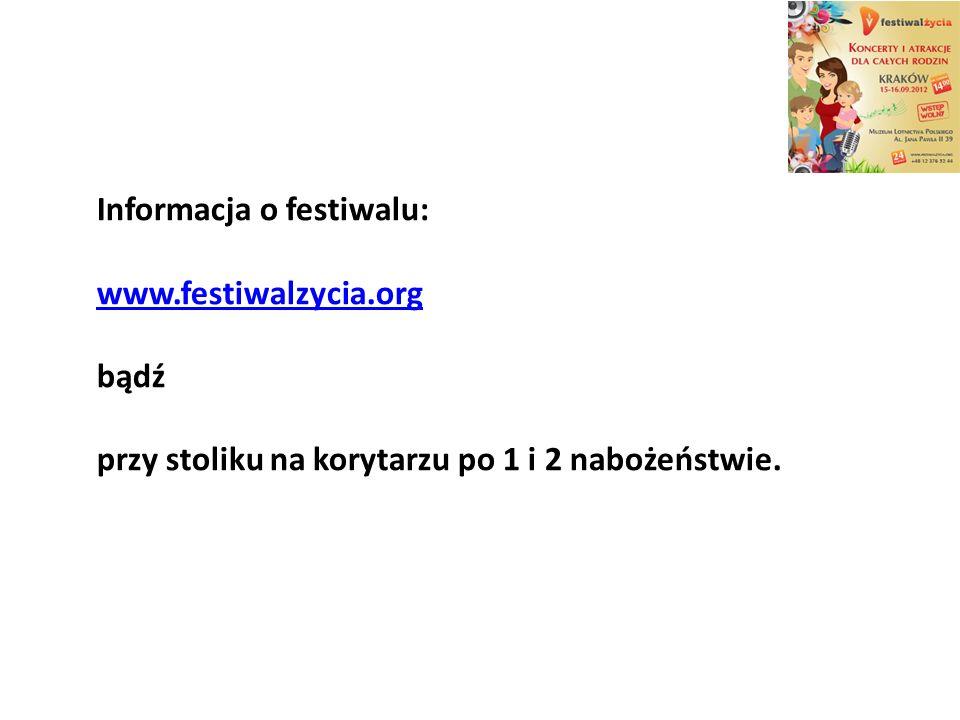 Informacja o festiwalu: www.festiwalzycia.org bądź przy stoliku na korytarzu po 1 i 2 nabożeństwie.