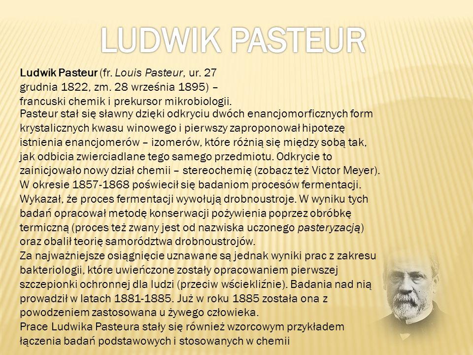 Ludwik Pasteur (fr. Louis Pasteur, ur. 27 grudnia 1822, zm. 28 września 1895) – francuski chemik i prekursor mikrobiologii. Pasteur stał się sławny dz
