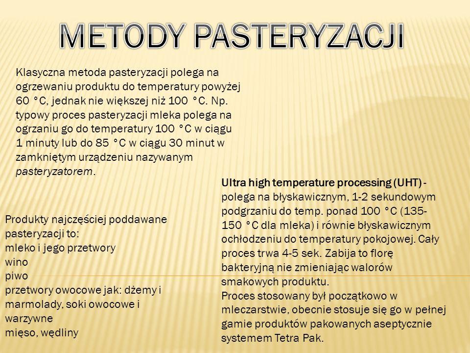 Klasyczna metoda pasteryzacji polega na ogrzewaniu produktu do temperatury powyżej 60 °C, jednak nie większej niż 100 °C. Np. typowy proces pasteryzac