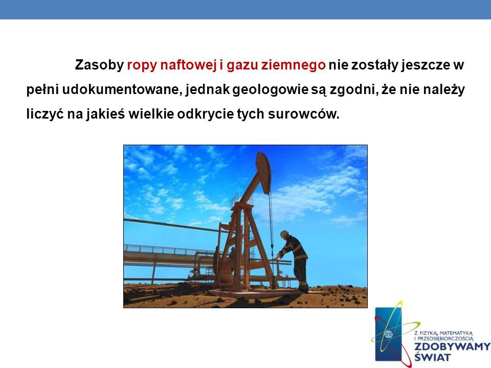 Zasoby ropy naftowej i gazu ziemnego nie zostały jeszcze w pełni udokumentowane, jednak geologowie są zgodni, że nie należy liczyć na jakieś wielkie o