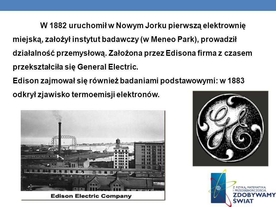W 1882 uruchomił w Nowym Jorku pierwszą elektrownię miejską, założył instytut badawczy (w Meneo Park), prowadził działalność przemysłową. Założona prz