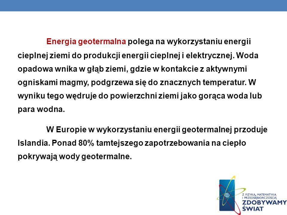 Energia geotermalna polega na wykorzystaniu energii cieplnej ziemi do produkcji energii cieplnej i elektrycznej. Woda opadowa wnika w głąb ziemi, gdzi