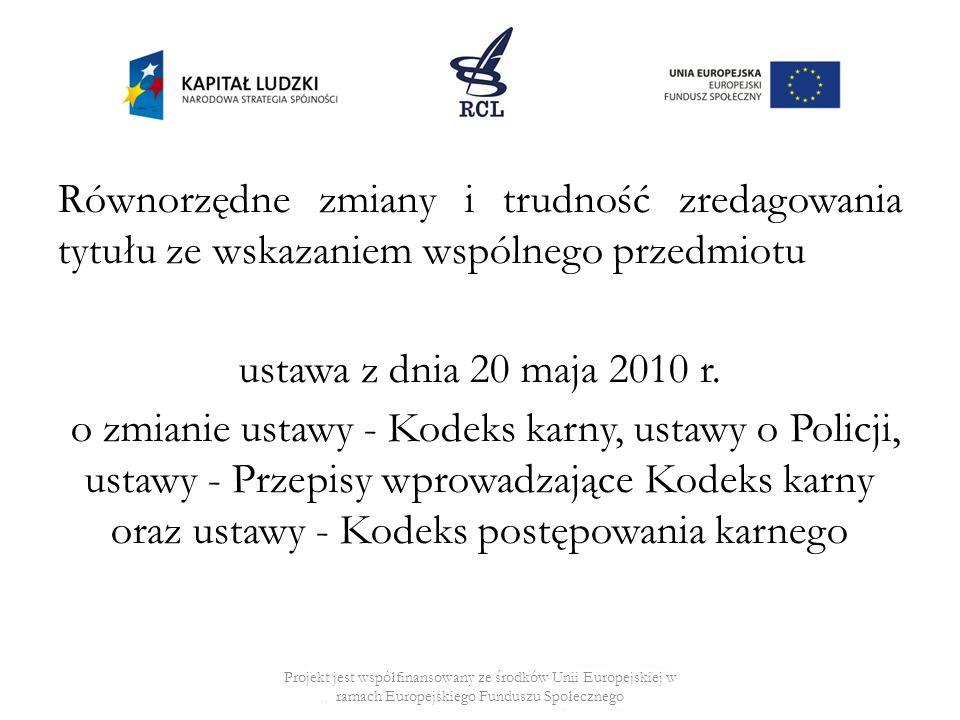 Równorzędne zmiany i trudność zredagowania tytułu ze wskazaniem wspólnego przedmiotu ustawa z dnia 20 maja 2010 r. o zmianie ustawy - Kodeks karny, us