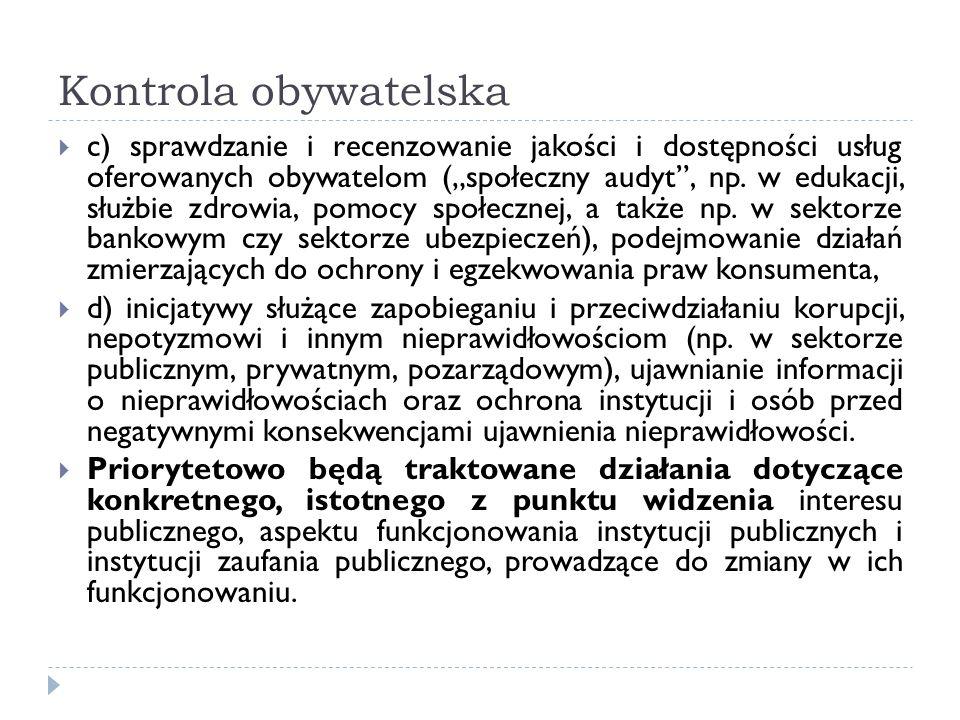 Kontrola obywatelska c) sprawdzanie i recenzowanie jakości i dostępności usług oferowanych obywatelom (społeczny audyt, np. w edukacji, służbie zdrowi