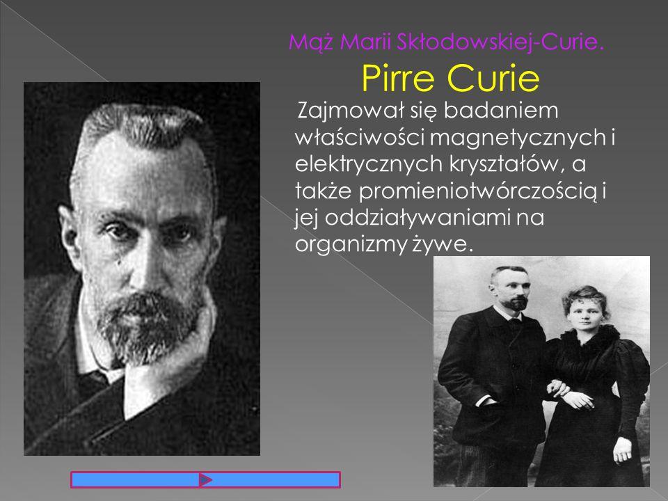 Zajmował się badaniem właściwości magnetycznych i elektrycznych kryształów, a także promieniotwórczością i jej oddziaływaniami na organizmy żywe. Mąż