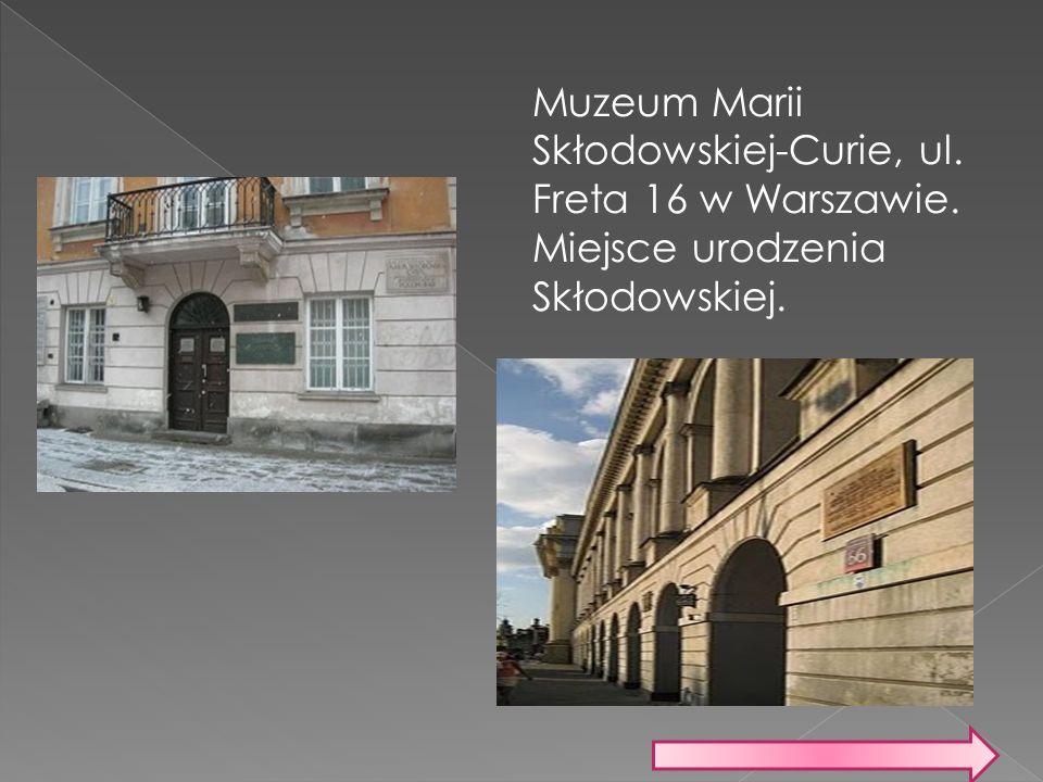 Muzeum Marii Skłodowskiej-Curie, ul. Freta 16 w Warszawie. Miejsce urodzenia Skłodowskiej.
