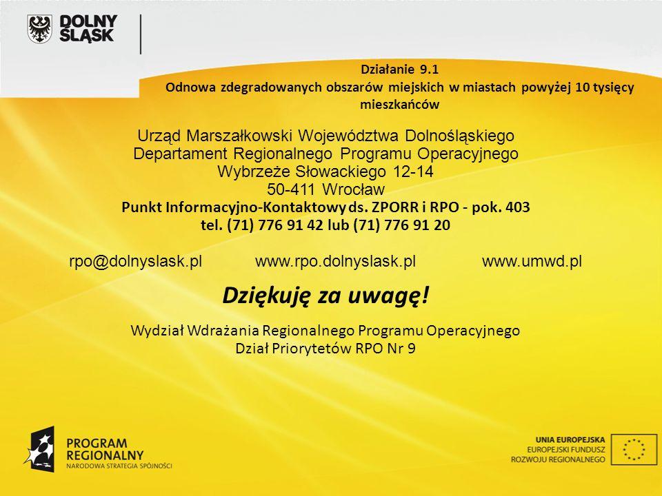 Urząd Marszałkowski Województwa Dolnośląskiego Departament Regionalnego Programu Operacyjnego Wybrzeże Słowackiego 12-14 50-411 Wrocław Punkt Informacyjno-Kontaktowy ds.