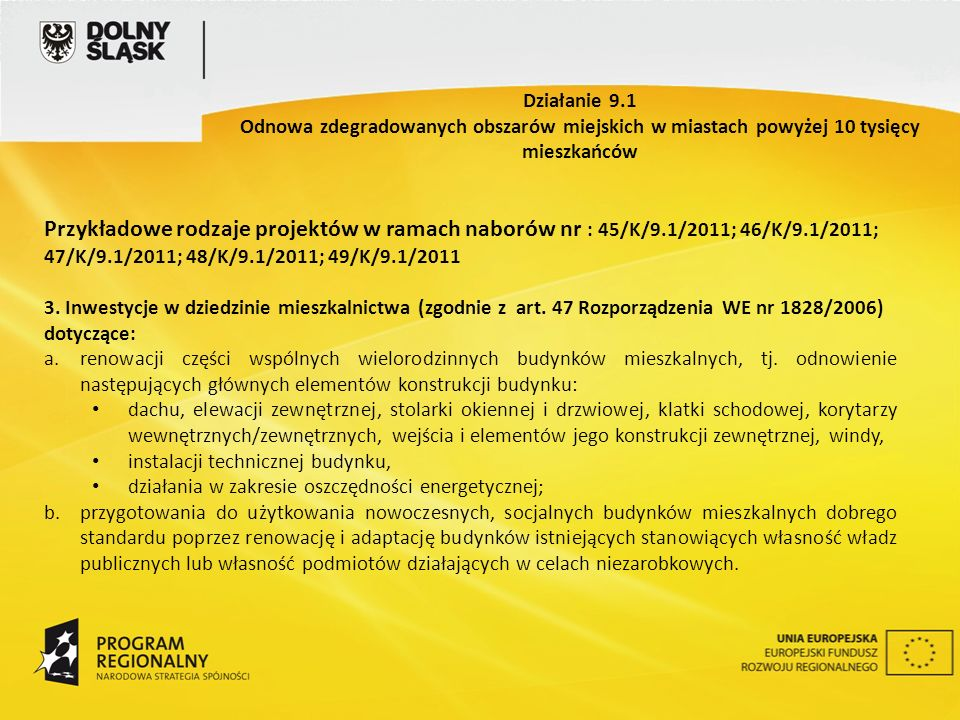 Przykładowe rodzaje projektów w ramach naborów nr : 45/K/9.1/2011; 46/K/9.1/2011; 47/K/9.1/2011; 48/K/9.1/2011; 49/K/9.1/2011 3. Inwestycje w dziedzin