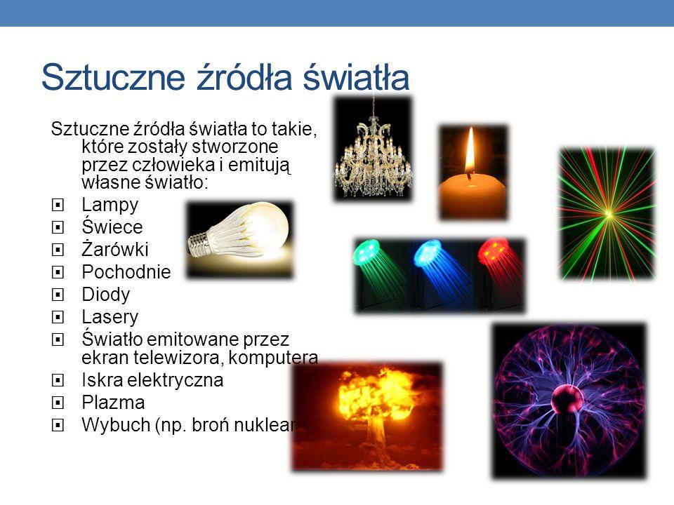 Sztuczne źródła światła Sztuczne źródła światła to takie, które zostały stworzone przez człowieka i emitują własne światło: Lampy Świece Żarówki Pocho