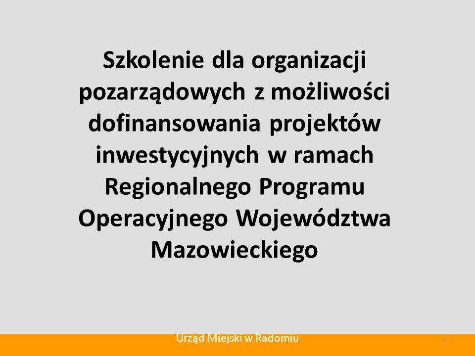 Szkolenie dla organizacji pozarządowych z możliwości dofinansowania projektów inwestycyjnych w ramach Regionalnego Programu Operacyjnego Województwa Mazowieckiego Urząd Miejski w Radomiu 1