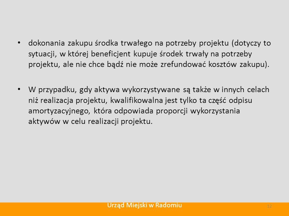 dokonania zakupu środka trwałego na potrzeby projektu (dotyczy to sytuacji, w której beneficjent kupuje środek trwały na potrzeby projektu, ale nie chce bądź nie może zrefundować kosztów zakupu).