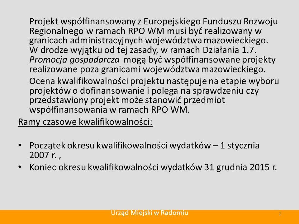 Projekt współfinansowany z Europejskiego Funduszu Rozwoju Regionalnego w ramach RPO WM musi być realizowany w granicach administracyjnych województwa mazowieckiego.