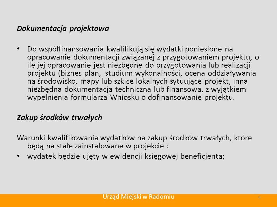 Dokumentacja projektowa Do współfinansowania kwalifikują się wydatki poniesione na opracowanie dokumentacji związanej z przygotowaniem projektu, o ile jej opracowanie jest niezbędne do przygotowania lub realizacji projektu (biznes plan, studium wykonalności, ocena oddziaływania na środowisko, mapy lub szkice lokalnych sytuujące projekt, inna niezbędna dokumentacja techniczna lub finansowa, z wyjątkiem wypełnienia formularza Wniosku o dofinansowanie projektu.