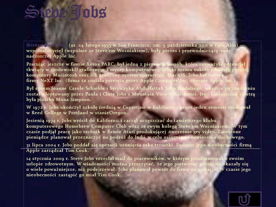 Steven Paul Jobs (ur. 24 lutego 1955 w San Francisco, zm. 5 października 2011 w Palo Alto) – współzałożyciel (wspólnie ze Steveem Wozniakiem), były pr