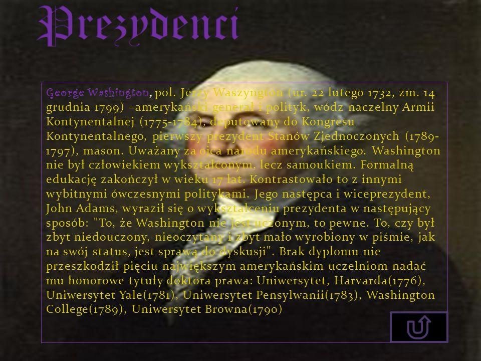 George Washington, pol. Jerzy Waszyngton (ur. 22 lutego 1732, zm. 14 grudnia 1799) –amerykański generał i polityk, wódz naczelny Armii Kontynentalnej