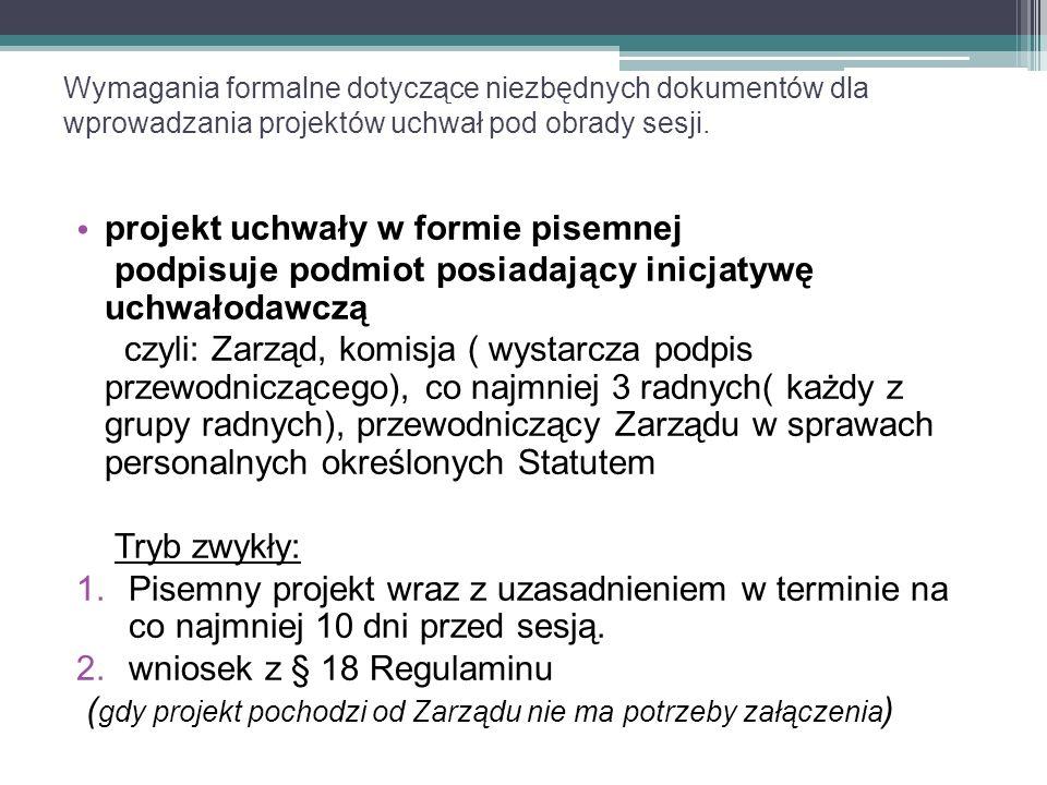 Wymagania formalne dotyczące niezbędnych dokumentów dla wprowadzania projektów uchwał pod obrady sesji.