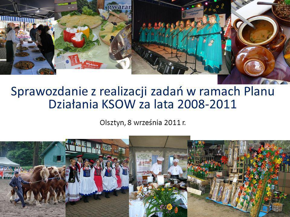 Sprawozdanie z realizacji zadań w ramach Planu Działania KSOW za lata 2008-2011 Olsztyn, 8 września 2011 r.