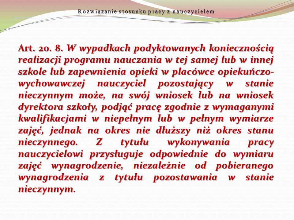 Art. 20. 8. W wypadkach podyktowanych koniecznością realizacji programu nauczania w tej samej lub w innej szkole lub zapewnienia opieki w placówce opi