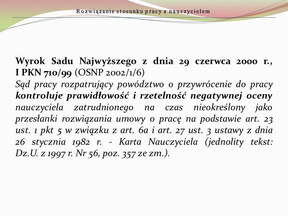 Wyrok Sadu Najwyższego z dnia 29 czerwca 2000 r., I PKN 710/99 (OSNP 2002/1/6) Sąd pracy rozpatrujący powództwo o przywrócenie do pracy kontroluje pra