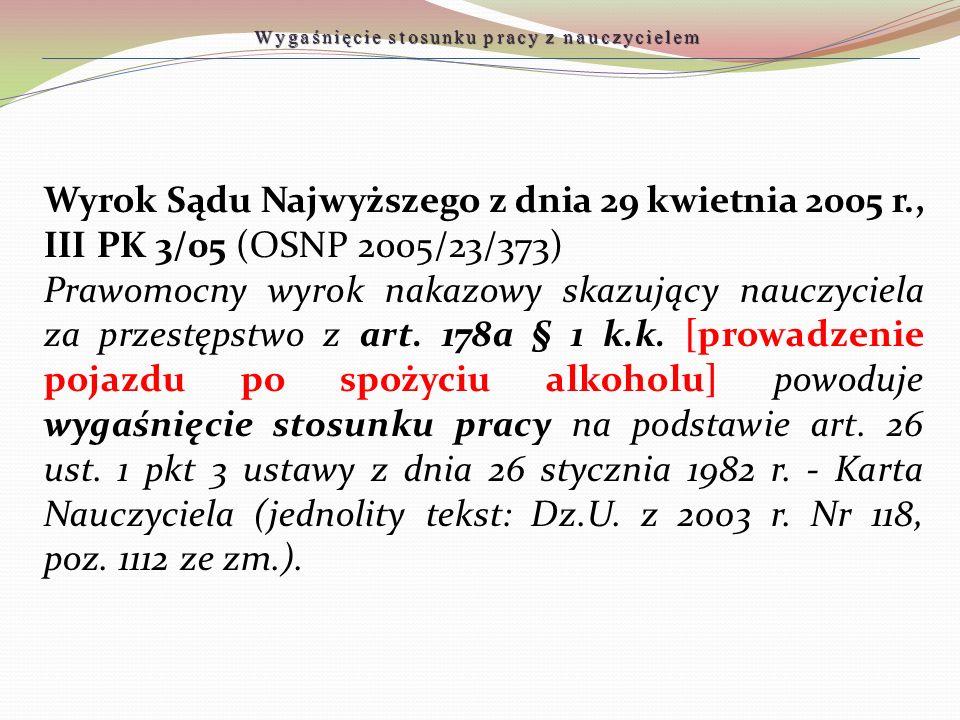 Wyrok Sądu Najwyższego z dnia 29 kwietnia 2005 r., III PK 3/05 (OSNP 2005/23/373) Prawomocny wyrok nakazowy skazujący nauczyciela za przestępstwo z ar