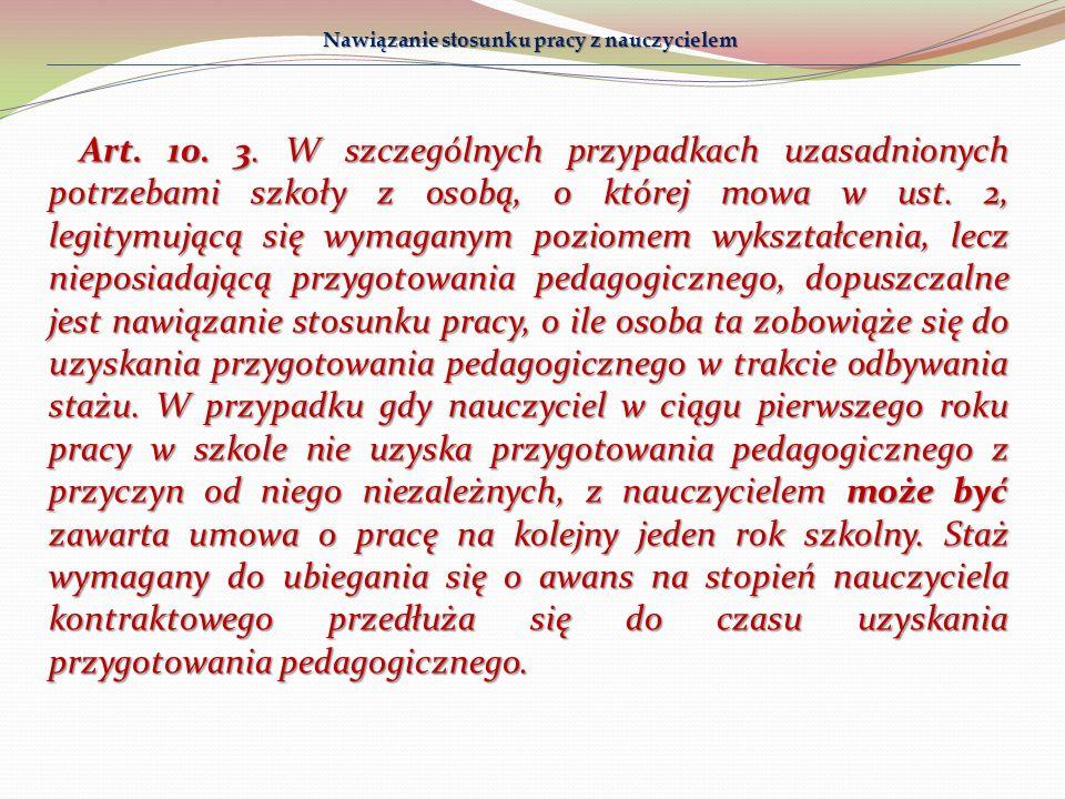 Art. 10. 3. W szczególnych przypadkach uzasadnionych potrzebami szkoły z osobą, o której mowa w ust. 2, legitymującą się wymaganym poziomem wykształce