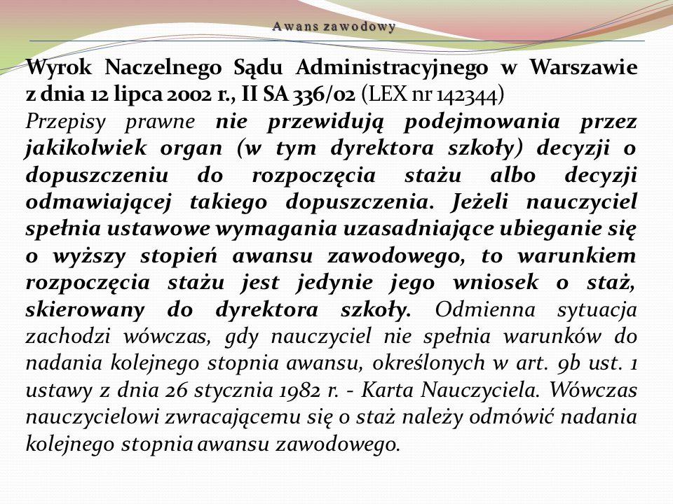 Wyrok Naczelnego Sądu Administracyjnego w Warszawie z dnia 12 lipca 2002 r., II SA 336/02 (LEX nr 142344) Przepisy prawne nie przewidują podejmowania