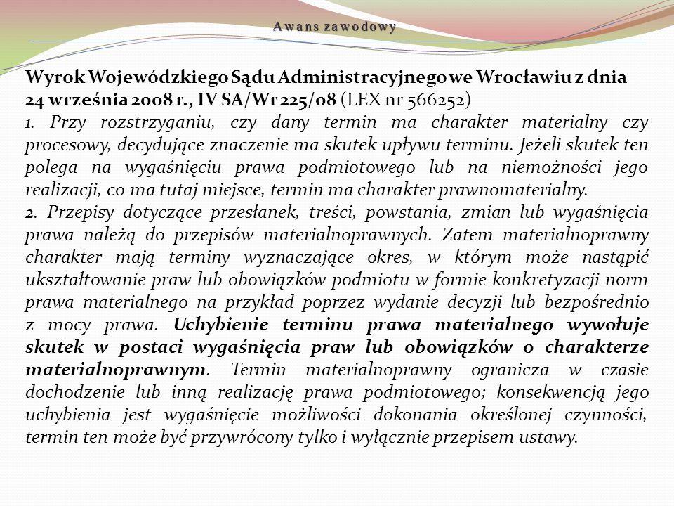 Wyrok Wojewódzkiego Sądu Administracyjnego we Wrocławiu z dnia 24 września 2008 r., IV SA/Wr 225/08 (LEX nr 566252) 1. Przy rozstrzyganiu, czy dany te