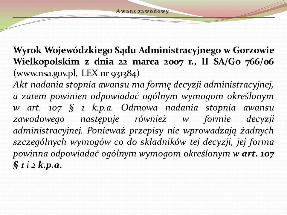 Wyrok Wojewódzkiego Sądu Administracyjnego w Gorzowie Wielkopolskim z dnia 22 marca 2007 r., II SA/Go 766/06 (www.nsa.gov.pl, LEX nr 931384) Akt nadan