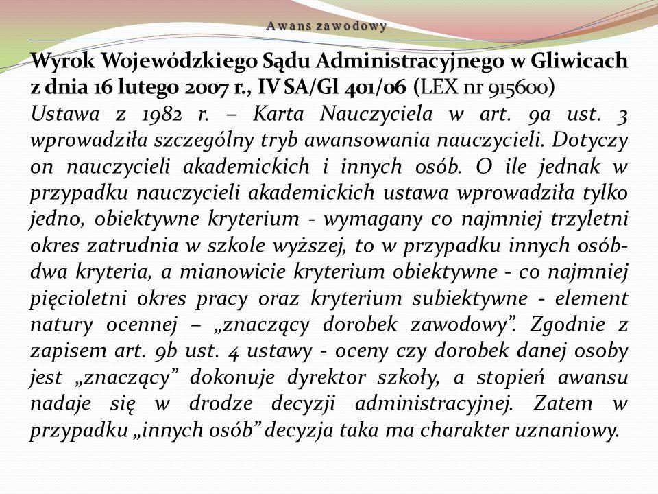 Wyrok Wojewódzkiego Sądu Administracyjnego w Gliwicach z dnia 16 lutego 2007 r., IV SA/Gl 401/06 (LEX nr 915600) Ustawa z 1982 r. – Karta Nauczyciela
