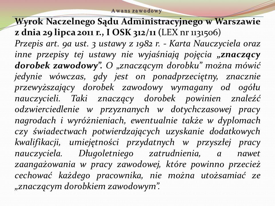 Wyrok Naczelnego Sądu Administracyjnego w Warszawie z dnia 29 lipca 2011 r., I OSK 312/11 (LEX nr 1131506) Przepis art. 9a ust. 3 ustawy z 1982 r. - K